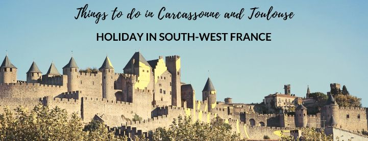 what to do in carcassonne and toulouse